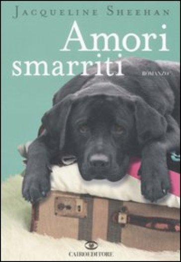 Amori smarriti - Jacqueline Sheehan | Kritjur.org