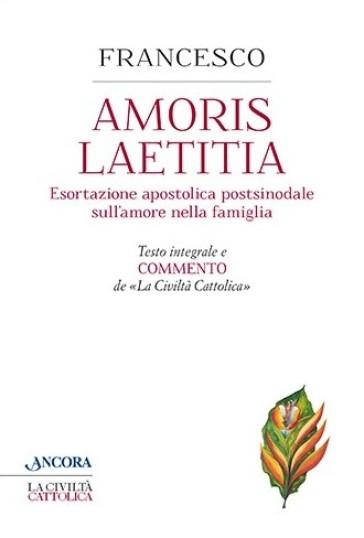 Amoris laetitia. Testo integrale e commento de La Civiltà Cattolica - Papa Francesco (Jorge Mario Bergoglio) | Thecosgala.com
