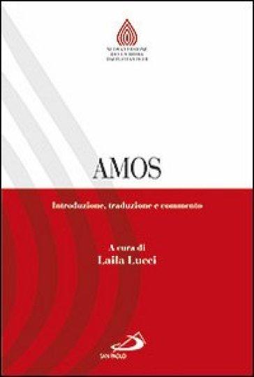 Amos. Introduzione, traduzione e commento - L. Lucci |