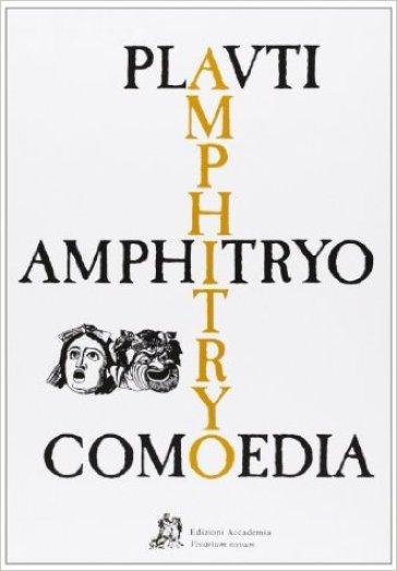 Amphitryo comoedia - Tito Maccio Plauto |
