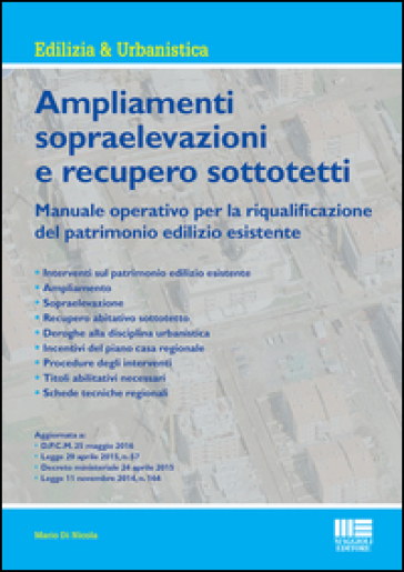 Ampliamenti e sopraelevazioni e recupero sottotetti - Mario Di Nicola pdf epub