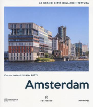 Amsterdam. Le grandi città dell'architettura. Ediz. illustrata