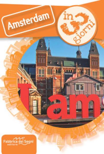Amsterdam in 3 giorni - Luca Solina | Ericsfund.org
