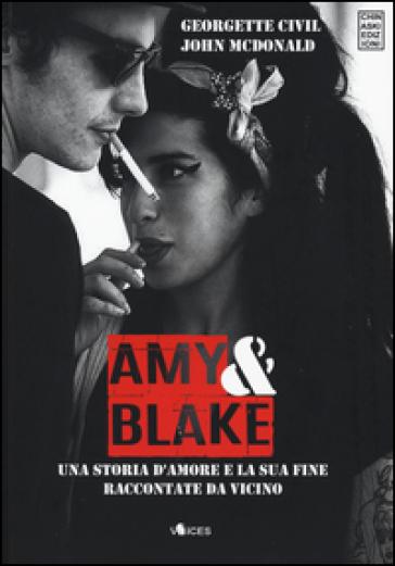 Amy & Blake. Una storia d'amore e la sua fine raccontate da vicino - Georgette Civil   Jonathanterrington.com