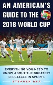 An American s Guide to the 2018 World Cup