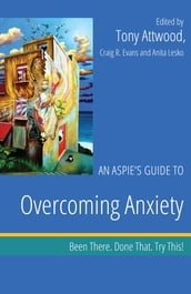 An Aspie s Guide to Overcoming Anxiety
