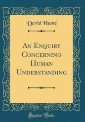 An Enquiry Concerning Human Understanding (Classic Reprint)