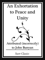 An Exhortation to Peace and Unity (Start Classics)