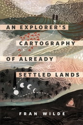 An Explorer s Cartography of Already Settled Lands