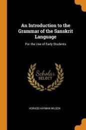 An Introduction to the Grammar of the Sanskrit Language