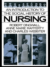 An Introduction to the Social History of Nursing