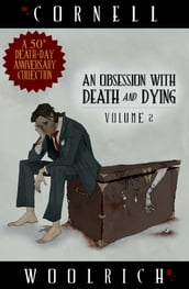 An Obsession with Death and Dying: Volume Two
