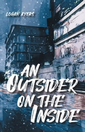 An Outsider On The Inside