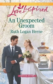 An Unexpected Groom (Mills & Boon Love Inspired) (Grace Haven, Book 1)