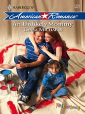 An Unlikely Mommy (Mills & Boon Love Inspired) (Fatherhood, Book 18)