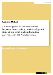 An investigation of the relationship between value chain activities and generic strategies in small and medium-sized enterprises in UK Manufacturing