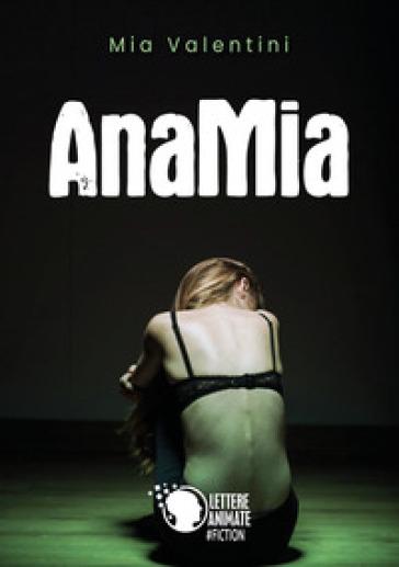 AnaMia - Mia Valentini |