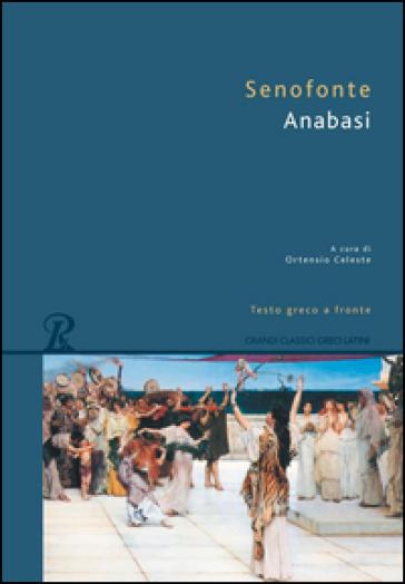 Anabasi. Testo greco a fronte - Senofonte |