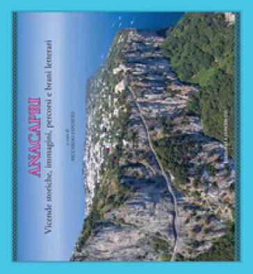 Anacapri. Vicende storiche, immagini, percorsi e brani letterari - R. Esposito  