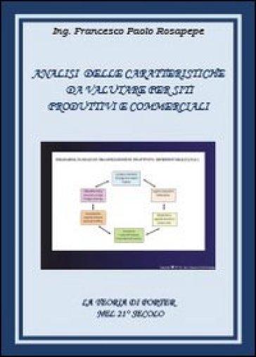 Analisi delle caratteristiche da valutare per siti, produttivi e commerciali - Francesco P. Rosapepe | Rochesterscifianimecon.com