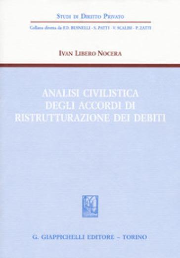 Analisi civilistica degli accordi di ristrutturazione dei debiti - Ivan Libero Nocera  