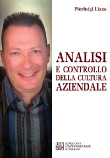 Analisi e controllo della cultura aziendale - Pierluigi Lizza  