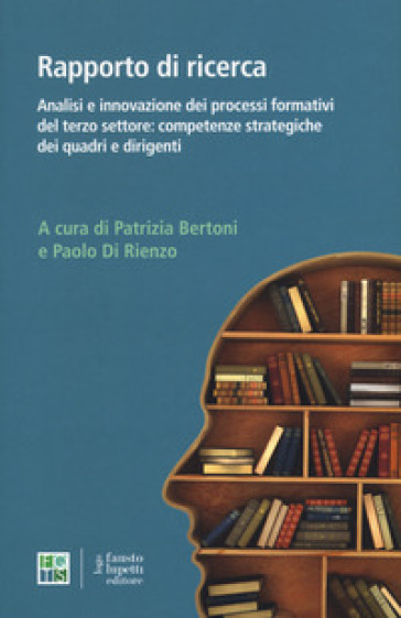Analisi e innovazione dei processi formativi del terzo settore: competenze strategiche dei quadri e dirigenti - P. Bertoni |