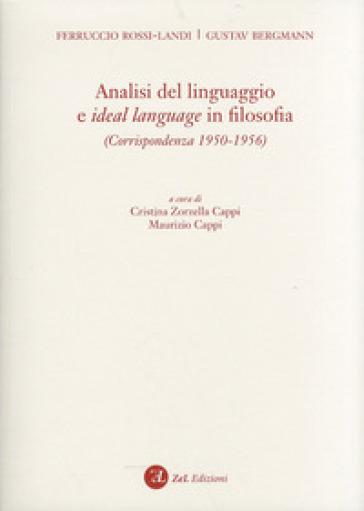 Analisi del linguaggio e ideal language in filosofia. Corrispondenza 1950-1956 - Ferruccio Rossi Landi  