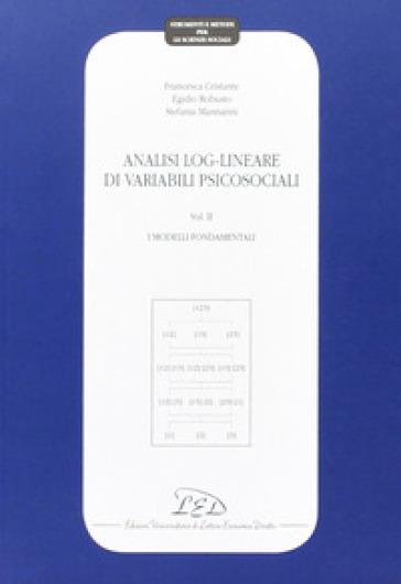 Analisi log-lineare di variabili psicosociali. 2: I modelli fondamentali - Francesca Cristante | Thecosgala.com