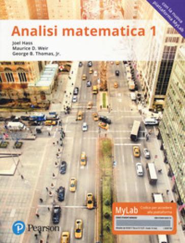Analisi matematica 1. Ediz. Mylab. Con Contenuto digitale per download e accesso on line - Joel Hass |