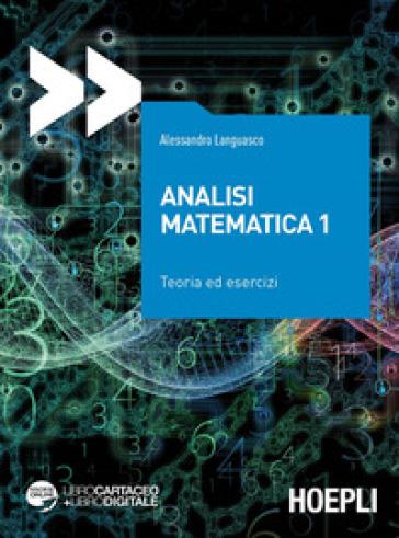 Analisi matematica 1. Teoria ed esercizi. Con espansione online - Alessandro Languasco | Jonathanterrington.com