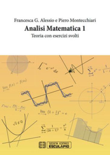 Analisi matematica 1. Teoria con Esercizi - Francesca G. Alessio pdf epub
