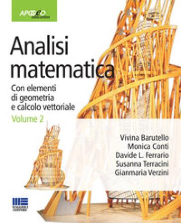 Analisi matematica. Con elementi di geometria e calcolo vettoriale. 2.