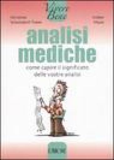 Analisi mediche. Come capire il significato delle vostre analisi - Volker Maier  