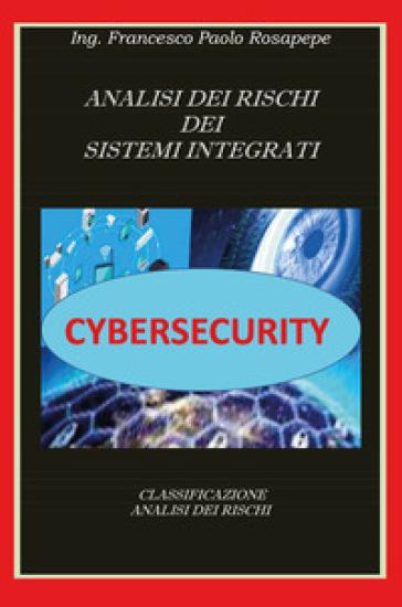Analisi dei rischi dei sistemi integrati - Francesco Paolo Rosapepe  