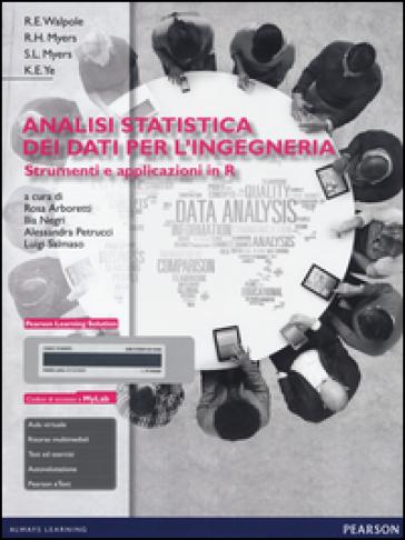 Analisi statistica dei dati per l'ingegneria. Strumenti e applicazioni in R. Con aggiornamento online