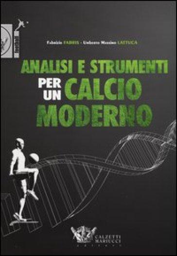 Analisi e strumenti per un calcio moderno - Fabrizio Fabris pdf epub