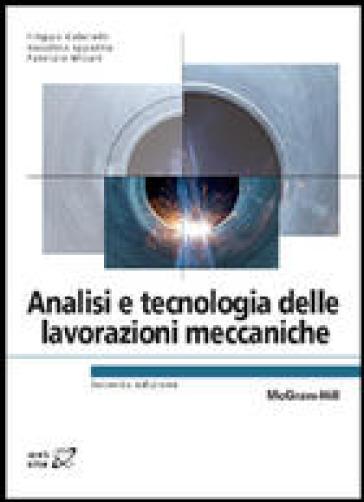 Analisi e tecnologia delle lavorazioni meccaniche - Filippo Gabrielli |