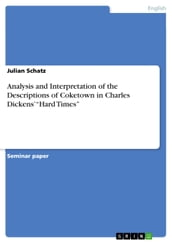 Analysis and Interpretation of the Descriptions of Coketown in Charles Dickens   Hard Times