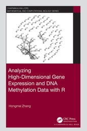 Analyzing High-Dimensional Gene Expression and DNA Methylation Data with R