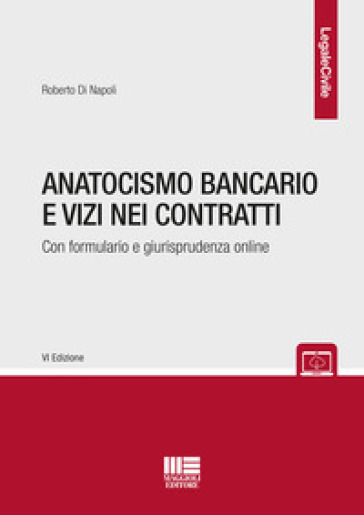 Anatocismo bancario e vizi nei contratti. Con aggiornamento online - Roberto Di Napoli | Rochesterscifianimecon.com