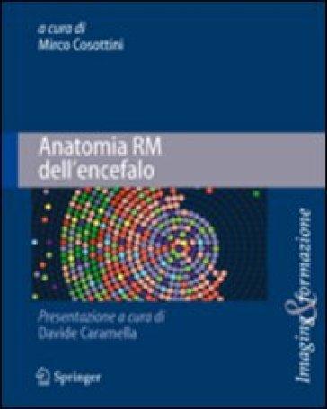 Anatomia RM dell'encefalo - M. Cosottini | Rochesterscifianimecon.com