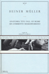 Anatomia Tito. Fall of Rome. Un commento shakespeariano