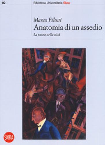 Anatomia di un assedio. La paura nella città - Marco Filoni   Thecosgala.com