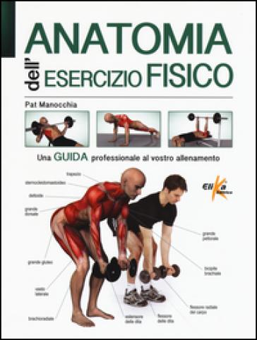 Anatomia dell'esercizio fisico - Pat Manocchia | Thecosgala.com