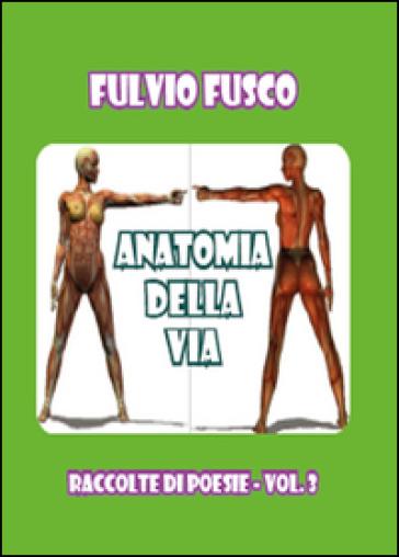 Anatomia della vita - Fulvio Fusco |
