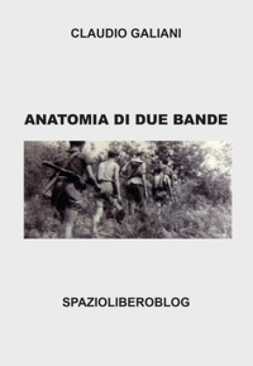Anatomia di due bande - Claudio Galiani |