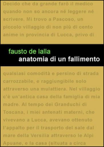Anatomia di un fallimento - Fausto De Lalla |