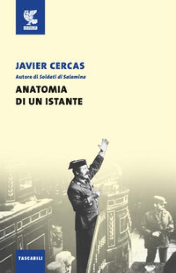 Anatomia di un istante - Javier Cercas |