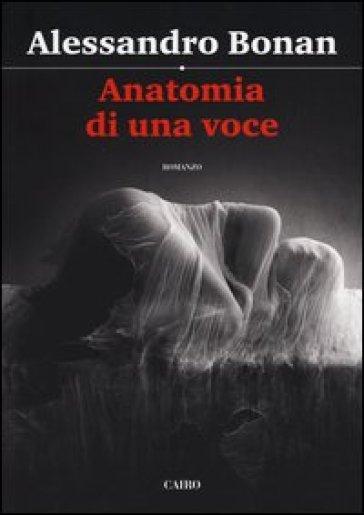Anatomia di una voce - Alessandro Bonan   Kritjur.org